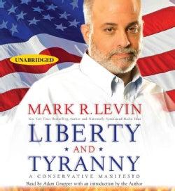 Liberty and Tyranny: A Conservative Manifesto (CD-Audio)