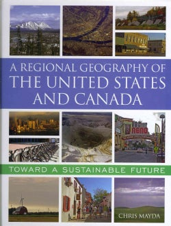 A Regional Geography of the United States and Canada: Toward a Sustainable Future (Hardcover)