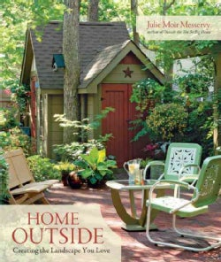 Home Outside: Creating the Landscape You Love (Hardcover)