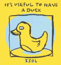It's Useful to Have a Duck (Hardcover)