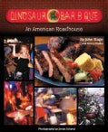 Dinosaur Bar-B-Que: An American Roadhouse: Over 100 Recipes from the Dinosaur Bar-B-Que, Syracuse, New York (Paperback)