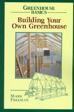 Building Your Own Greenhouse (Paperback)