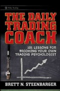 The Daily Trading Coach: 101 Lessons for Becoming Your Own Trading Psychologist (Hardcover)