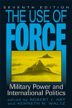 The Use of Force: Military Power and International Politics (Paperback)