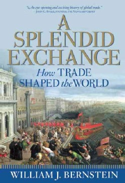 A Splendid Exchange: How Trade Shaped the World (Paperback)