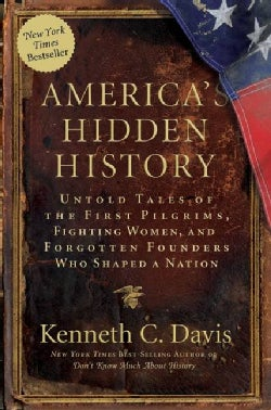 America's Hidden History: Untold Tales of the First Pilgrims, Fighting Women, and Forgotten Founders Who Shaped a... (Paperback)
