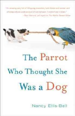 The Parrot Who Thought She Was a Dog (Paperback)
