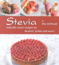 Stevia: Naturally Sweet Recipes for Desserts, Drinks, and More (Paperback)