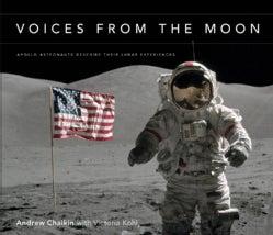 Voices from the Moon: Apollo Astronauts Describe Their Lunar Experiences (Hardcover)