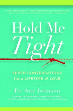 Hold Me Tight: Seven Conversations for a Lifetime of Love (Paperback)