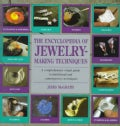 The Encyclopedia of Jewelry-Making Techniques/a Comprehensive Visual Guide to Traditional and Contemporary Techni... (Hardcover)