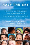 Half the Sky: Turning Oppression into Opportunity for Women Worldwide (Hardcover)