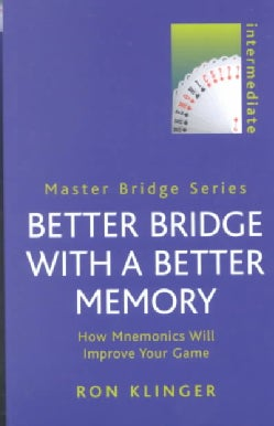 Better Bridge With a Better Memory: How Mnemonics Will Improve Your Game (Paperback)
