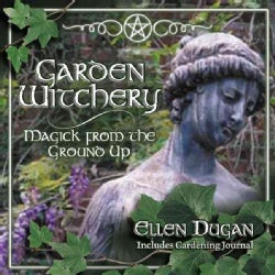 Garden Witchery: Magick from the Ground Up (Paperback)