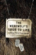 The Werewolf's Guide to Life: A Manual for the Newly Bitten (Paperback)