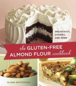 The Gluten-Free Almond Flour Cookbook: Breakfasts, Entrees, and More (Paperback)