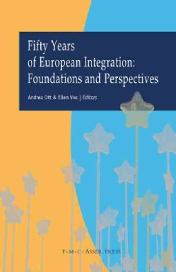 Fifty Years of European Integration: Foundations and Perspectives (Hardcover)