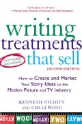 Writing Treatments That Sell: How to Create and Market Your Story Ideas to the Motion Picture and TV Industry (Paperback)