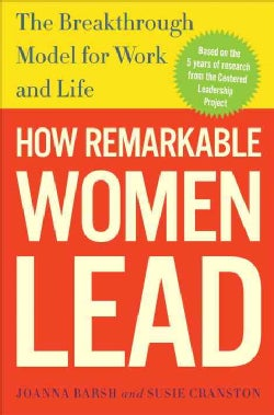 How Remarkable Women Lead: The Breakthrough Model for Work and Life (Hardcover)