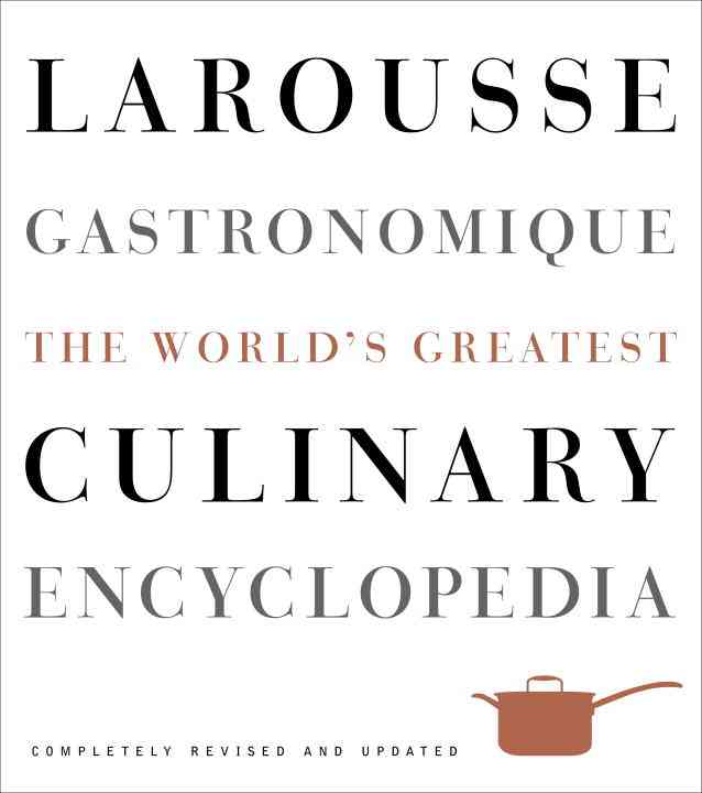 Larousse Gastronomique: The World's Greatest Culinary Encyclopedia (Hardcover)