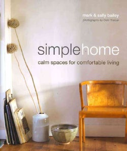 Simple Home: Calm Spaces for Comfortable Living (Hardcover)