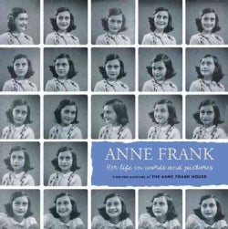 Anne Frank: Her Life in Words and Pictures from the Archives of the Anne Frank House (Paperback)