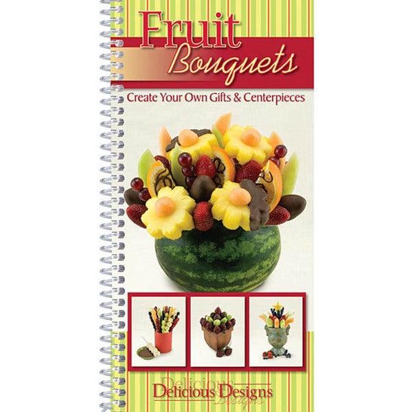 CQ Products Fruit Bouquets Cookbook