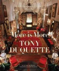More Is More: Tony Duquette (Hardcover)