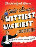The New York Times Will Shortz's Wittiest, Wackiest Crosswords: 225 Puzzles from the Will Shortz Crossword Collec... (Paperback)