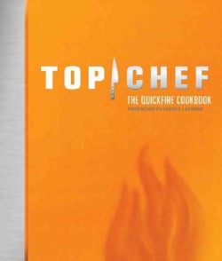 Top Chef: The Quickfire Cookbook (Hardcover)