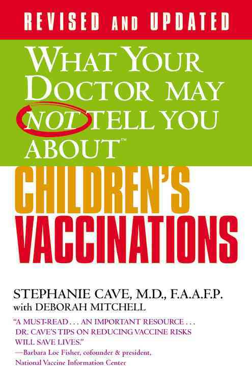 What Your Doctor May Not Tell You About Children's Vaccinations (Paperback)