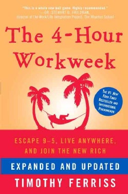 The 4-Hour Workweek: Escape 9-5, Live Anywhere, and Join the New Rich (Hardcover)