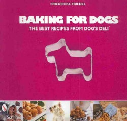 Baking for Dogs: The Best Recipes from Dog's Deli (Paperback)