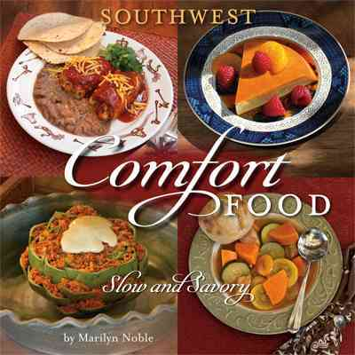 Southwest Comfort Food: Slow and Savory (Paperback)
