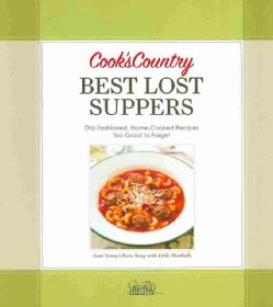 Cook's Country Best Lost Suppers: Old-Fashioned, Home-Cooked Recipes Too Good to Forget (Spiral bound)