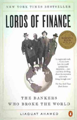 Lords of Finance: The Bankers Who Broke the World (Paperback)