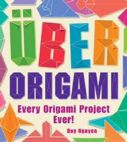 Uber Origami: Every Origami Project Ever! (Paperback)