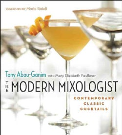 The Modern Mixologist: Contemporary Classic Cocktails (Hardcover)