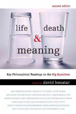 Life, Death, & Meaning: Key Philosophical Readings on the Big Questions (Paperback)