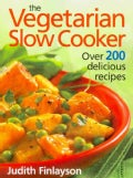 The Vegetarian Slow Cooker: Over 200 Delicious Recipes (Paperback)