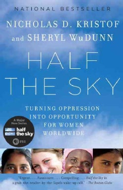 Half the Sky: Turning Oppression into Opportunity for Women Worldwide (Paperback)