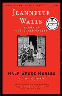 Half Broke Horses: A True-Life Novel (Paperback)