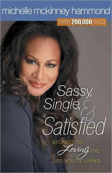 Sassy, Single, & Satisfied (Paperback)