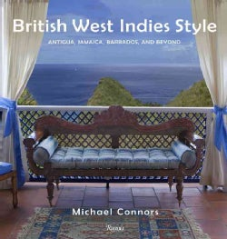 British West Indies Style: Antigua, Jamaica, Barbados, and Beyond (Hardcover)