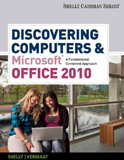 Discovering Computers & Microsoft Office 2010: A Fundamental Combined Approach (Paperback)