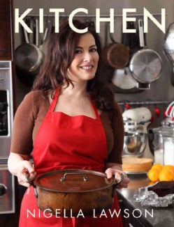 Nigella Kitchen: Recipes from the Heart of the Home (Hardcover)