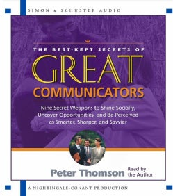 The Best Kept Secrets of Great Communicators: Nine Secret Weapons to Shine Socially, Uncover Opportunities, and Be... (CD-Audio)