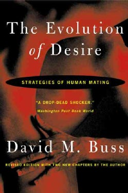 The Evolution of Desire: Strategies of Human Mating (Paperback)