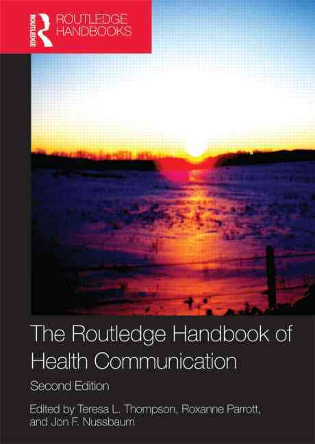 The Routledge Handbook of Health Communication (Paperback)