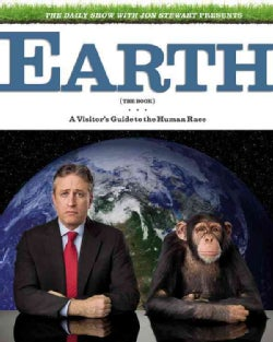 The Daily Show With Jon Stewart Presents Earth (The Book): A Visitor's Guide to the Human Race (Hardcover)